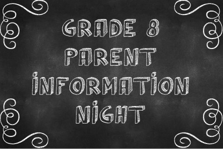 Grade 8 Parent Information Night