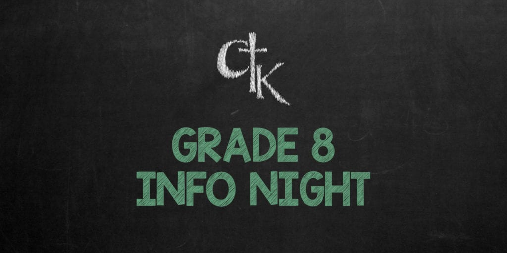 Grade 8 Parent Information Night @ CtK